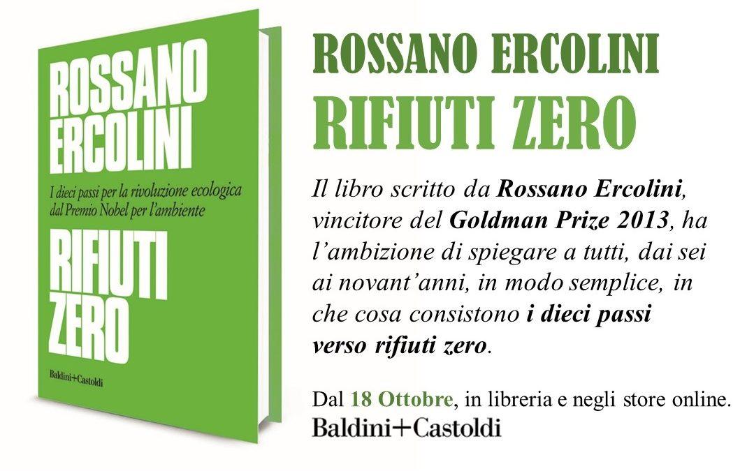 Dal 18 ottobre in libreria e negli store on line: Rifiuti Zero, il nuovo libro di Rossano Ercolini